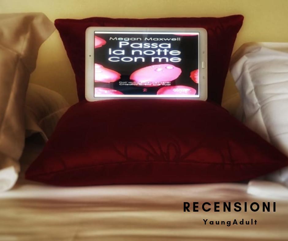 Passa La Notte Con Me – Megan Maxwell, RECENSIONE