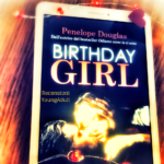 BIRTHDAY GIRL Penelope Douglas