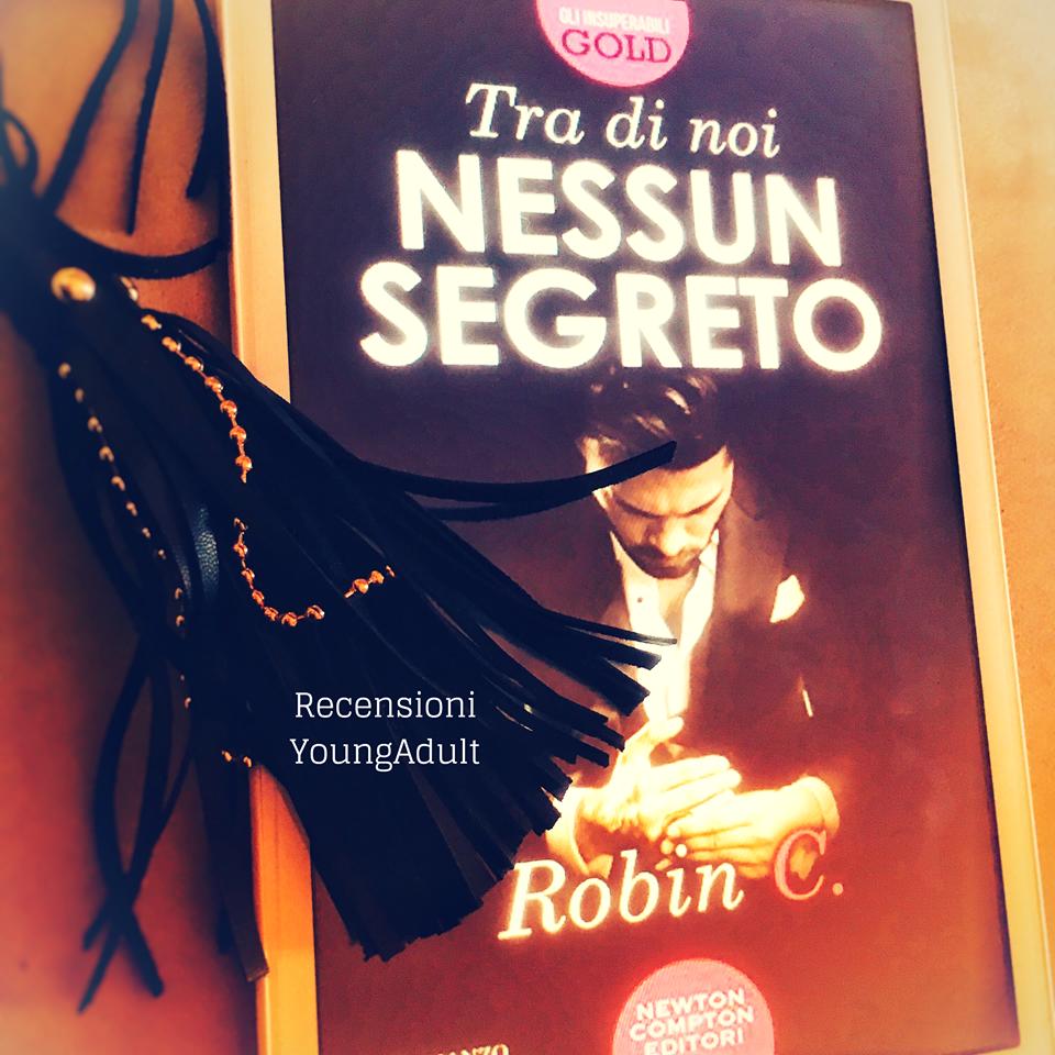 Tra Di Noi Nessun Segreto – Robin C. RECENSIONE