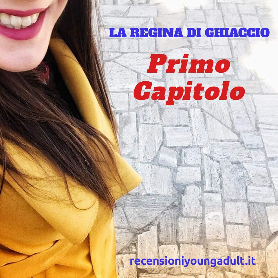 LA REGINA DI GHIACCIO – PRIMO CAPITOLO
