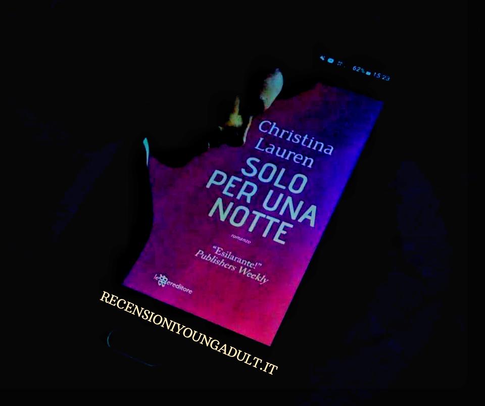 Solo per una notte – Christina Lauren, Recensione