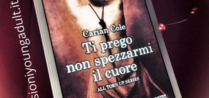 Ti prego non spezzarmi il cuore - Carian Cole
