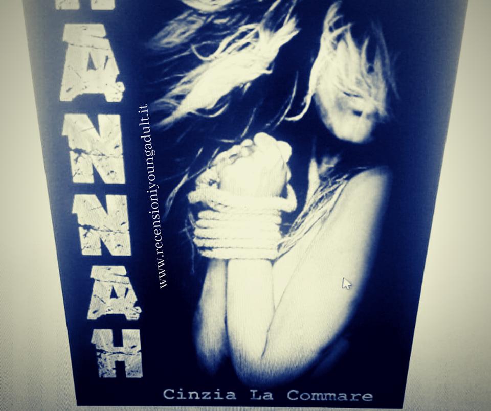 Hannah – Cinzia La Commare, Recensione