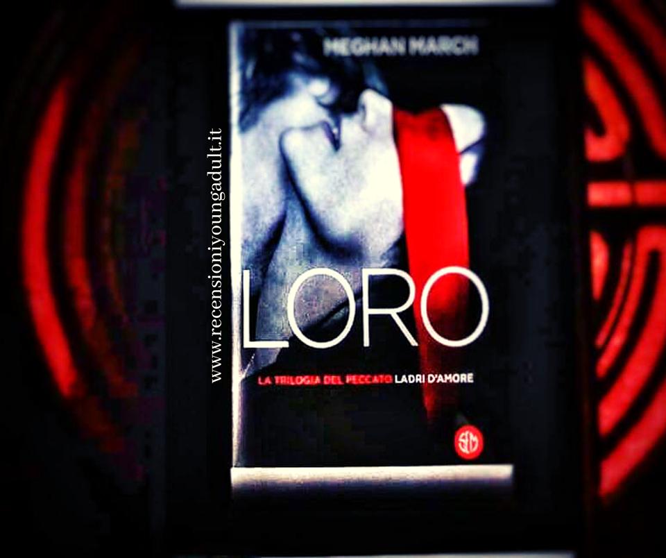 Loro – Meghan March, RECENSIONE