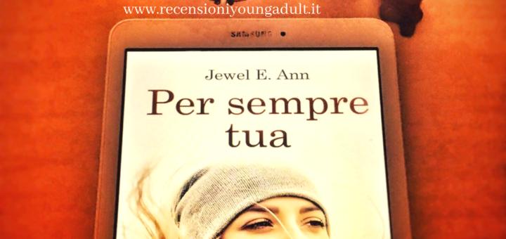Per sempre tua - Jewel E. Ann