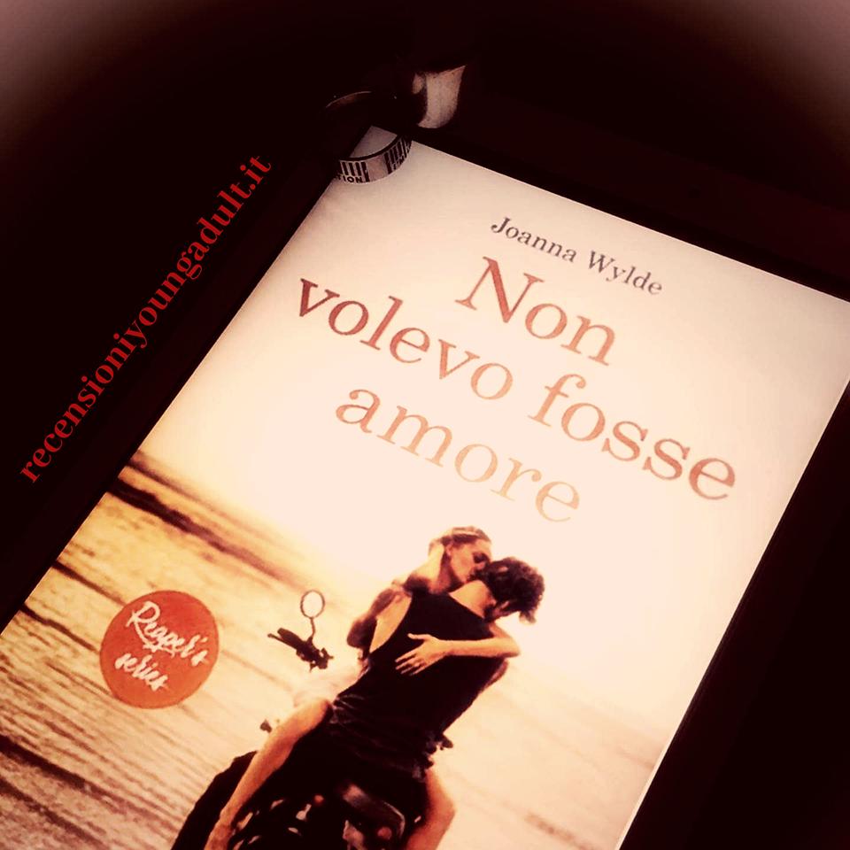 Non Volevo Fosse Amore – Joanna Wylde, Recensione