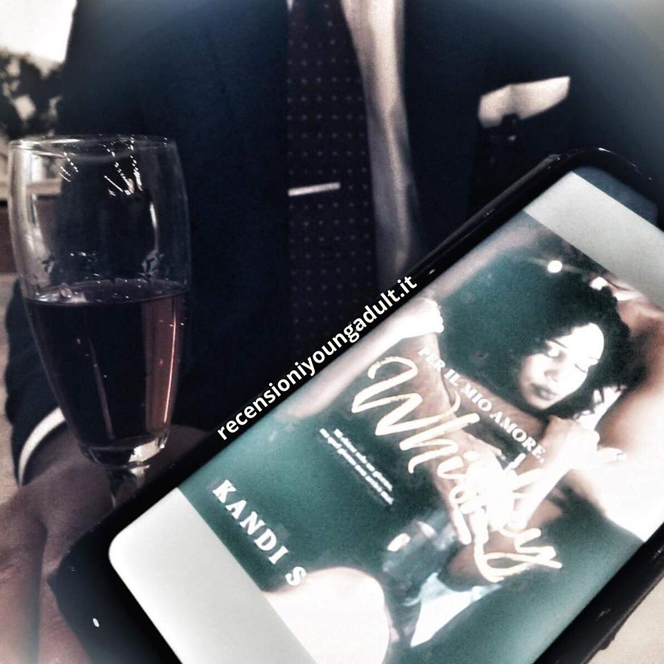 Per il mio amore Whiskey – Kandi Steiner, Recensione