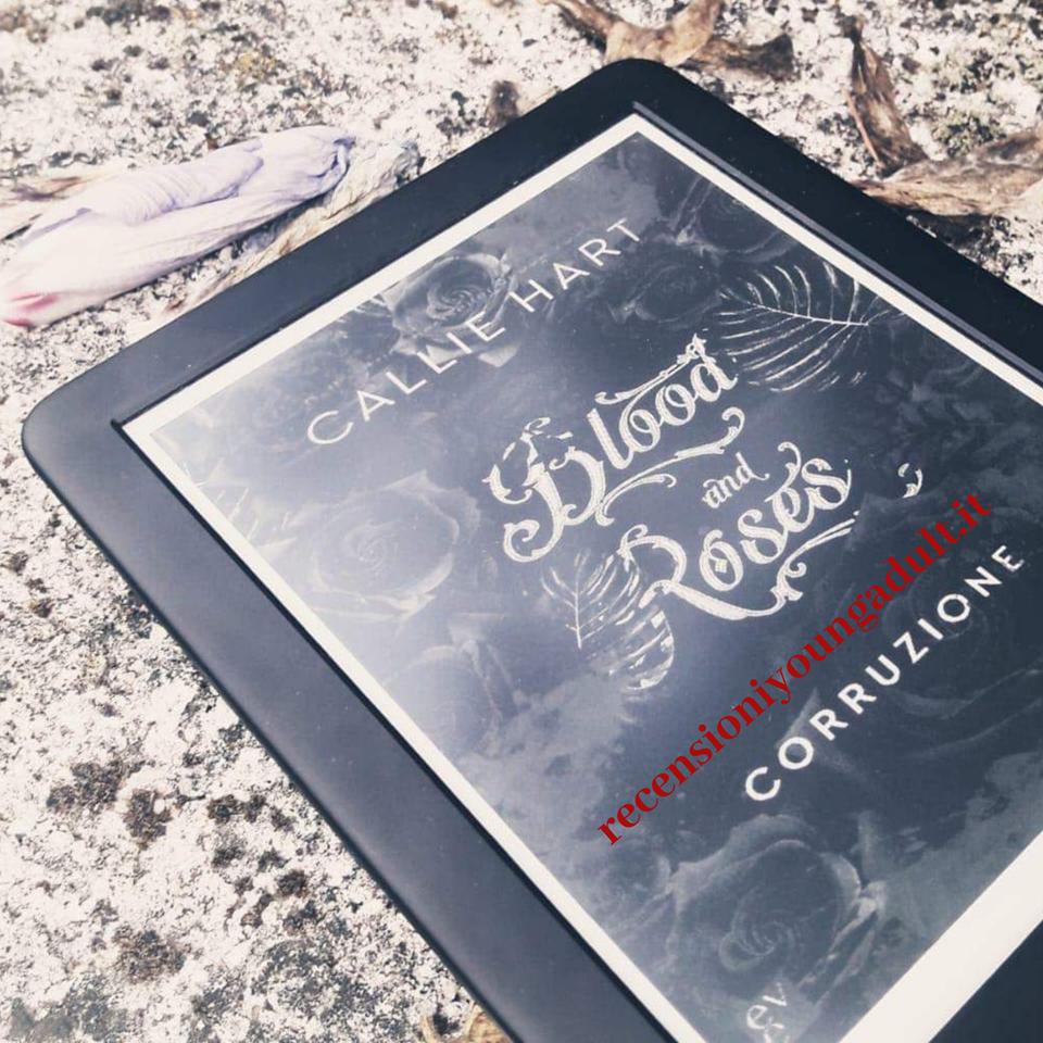 Blood and Roses Corruzione – Callie Hart, Recensione