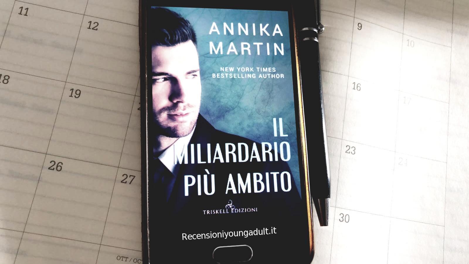 Il Miliardario più ambito – Annika Martin, Recensione in Anteprima: Uscita 11 Settembre 2019