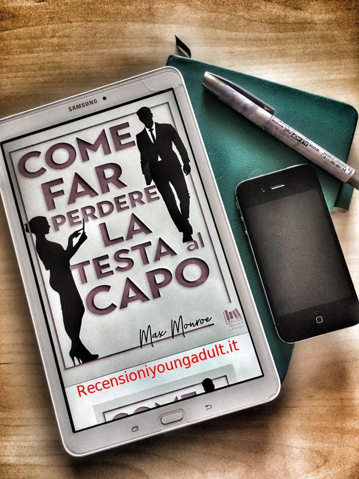 COME FAR PERDERE LA TESTA AL CAPO –  MAX MONROE (BILLIONAIRE BAD BOYS #1)