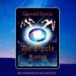 De Opale Raptus