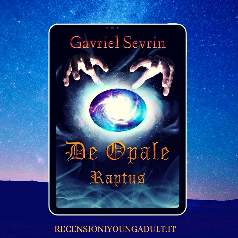 DE OPALE RAPTUS – Gavriel Sevrin, RECENSIONE