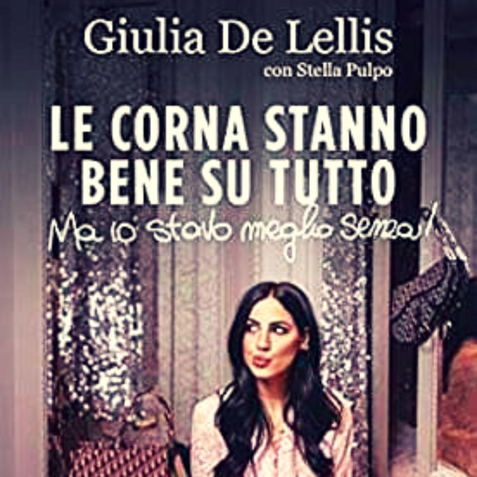 LE CORNA STANNO BENE SU TUTTO – Giulia De Lellis, GOSSIP BOOK
