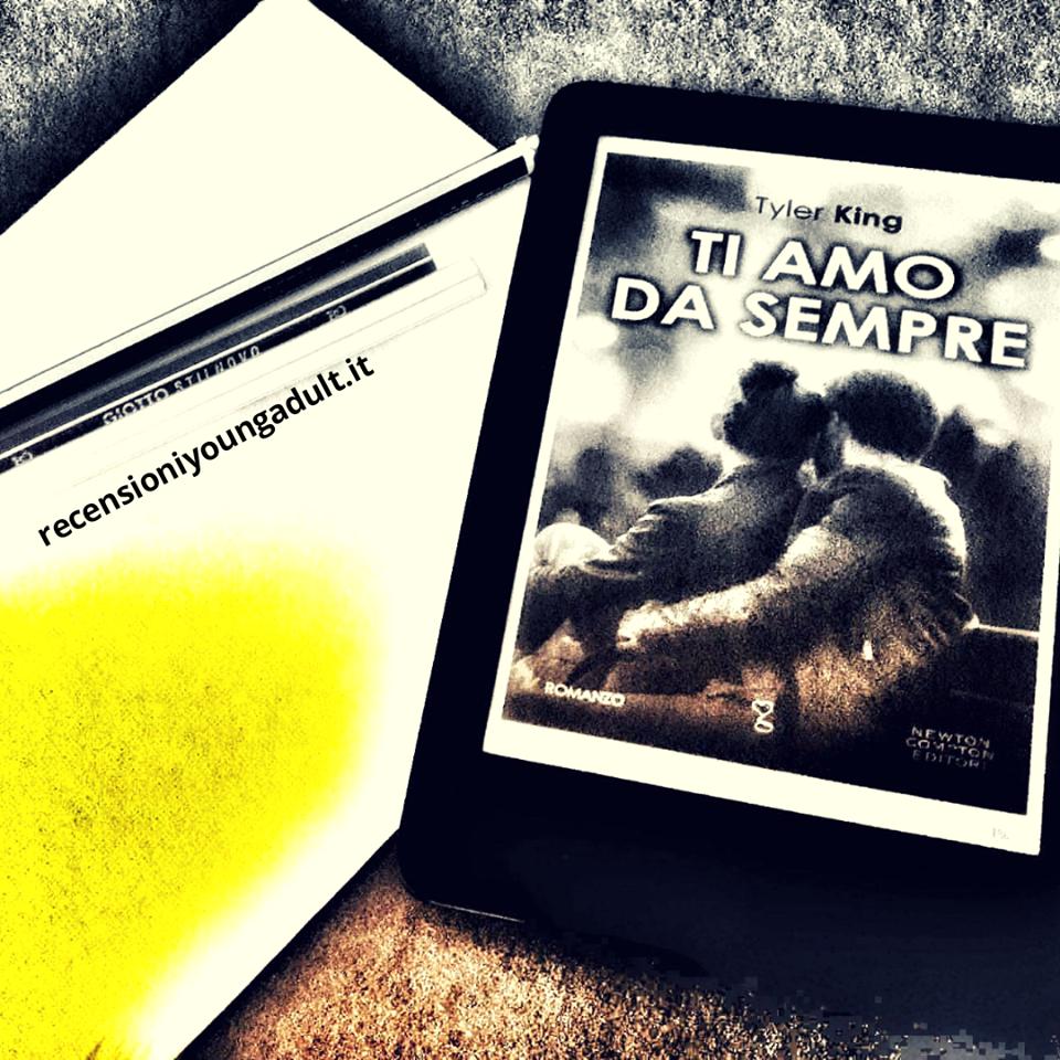 TI AMO DA SEMPRE – TYLER KING, RECENSIONE