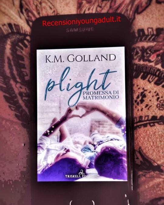 PLIGHT PROMESSA DI MATRIMONIO – K. M. GOLLAND, RECENSIONE