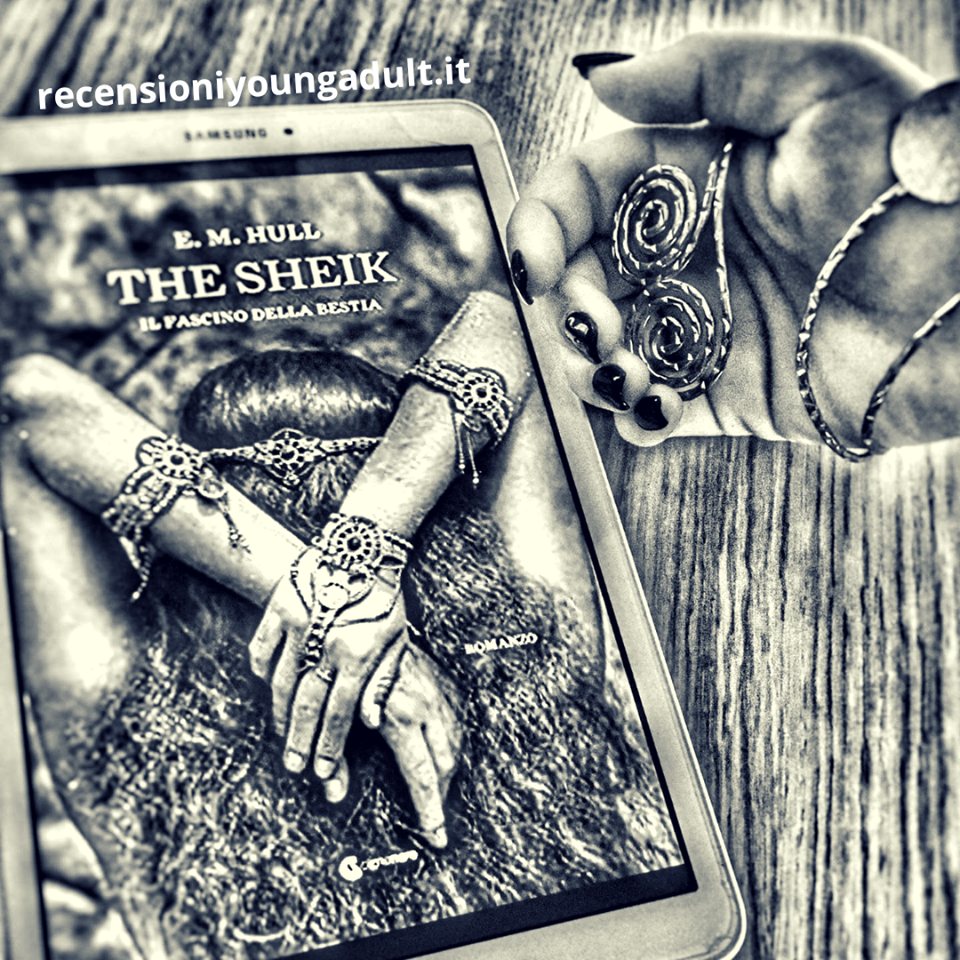 THE SHEIK – IL FASCINO DELLA BESTIA – E. M. HULL, RECENSIONE