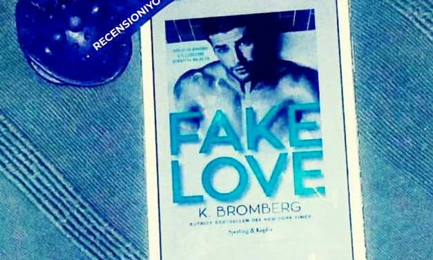 FAKE LOVE – K. BROMBERG, RECENSIONE