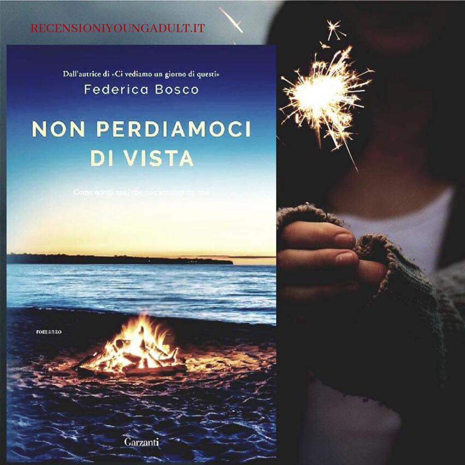 NON PERDIAMOCI DI VISTA – Federica Bosco, RECENSIONE