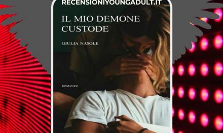 IL MIO DEMONE CUSTODE – Giulia Nasole, RECENSIONE