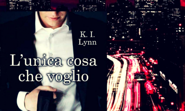 L'UNICA COSA CHE VOGLIO – K.I. Lynn, RECENSIONE