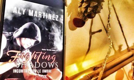 ANTEPRIMA – FIGHTING SHADOWS – Aly Martinez, RECENSIONE