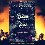 blood and roses incendio