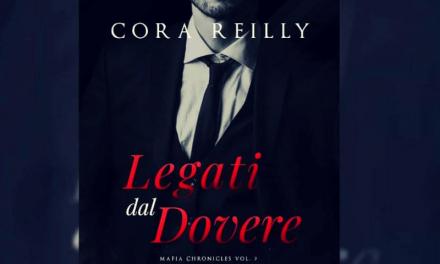 LEGATI DAL DOVERE – Cora Reilly, RECENSIONE