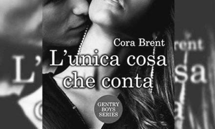 L'UNICA COSA CHE CONTA – Cora Brent, RECENSIONE