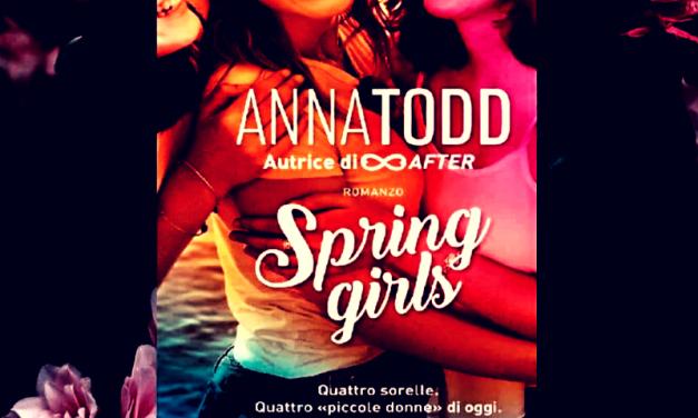 SPRING GIRLS – Anna Todd, RECENSIONE