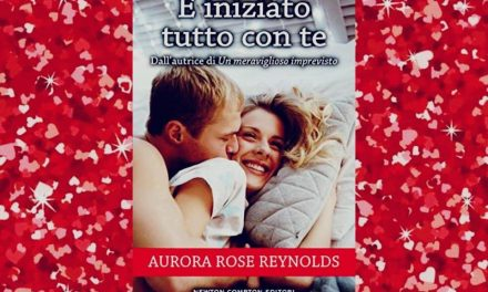 È INIZIATO TUTTO CON TE – Aurora Rose Reynolds, RECENSIONE