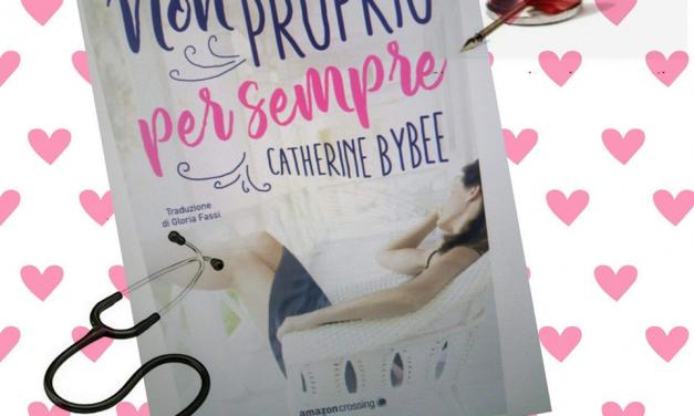 NON PROPRIO PER SEMPRE – Catherine Bybee, RECENSIONE