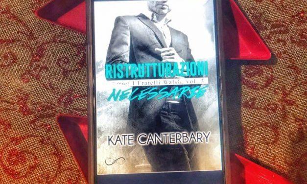 RISTRUTTURAZIONI NECESSARIE – Kate Canterbary, RECENSIONE