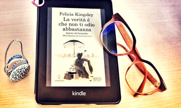 LA VERITÀ È CHE NON TI ODIO ABBASTANZA – Felicia Kingsley, RECENSIONE BIS