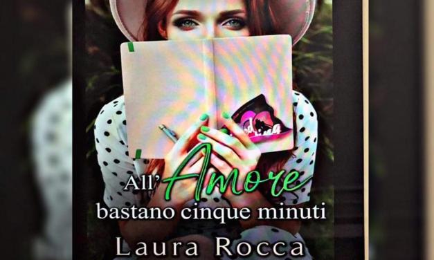 ALL' AMORE BASTANO 5 MINUTI – Laura Rocca, RECENSIONE