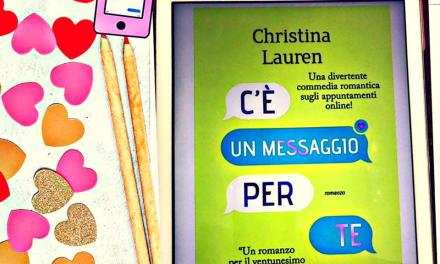 C'E' UN MESSAGGIO PER TE – Christina Lauren, RECENSIONE