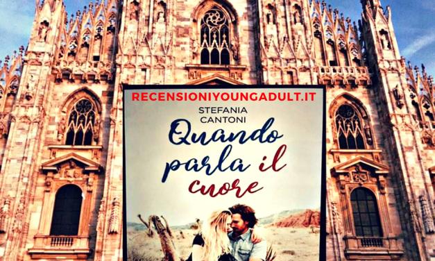 QUANDO PARLA IL CUORE – STEFANIA CANTONI, RECENSIONE