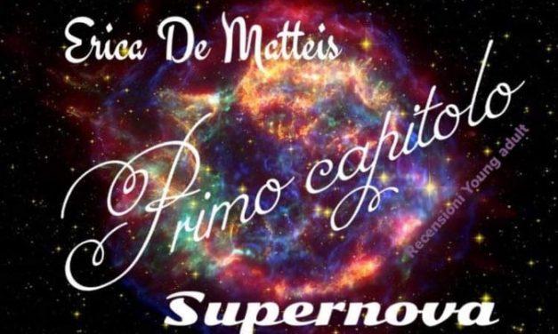 SUPERNOVA – ERICA DE MATTEIS, ANTEPRIMA CAPITOLI