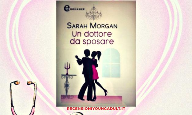 UN DOTTORE DA SPOSARE – Sarah Morgan, RECENSIONE