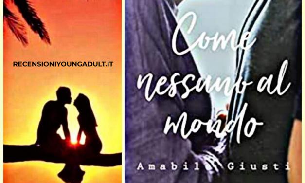 COME NESSUNO AL MONDO – Amabile Giusti, RECENSIONE