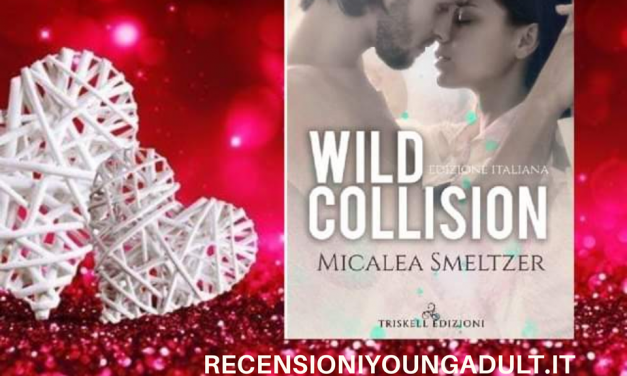 WILD COLLISION – Micalea Smeltzer, RECENSIONE