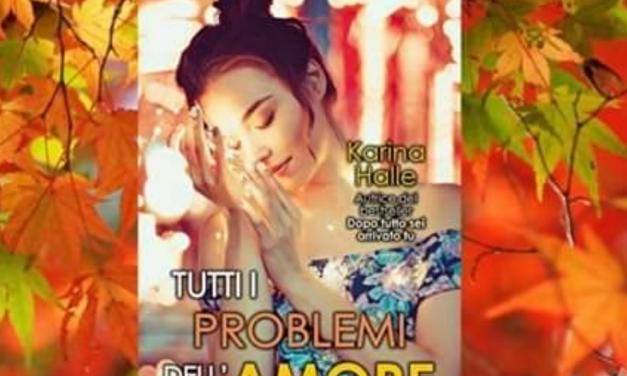 TUTTI I PROBLEMI DELL'AMORE – Karina Halle, RECENSIONE