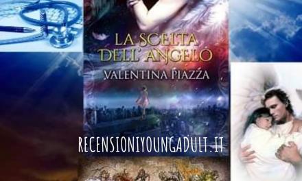 LA SCELTA DELL'ANGELO – Valentina Piazza, RECENSIONE