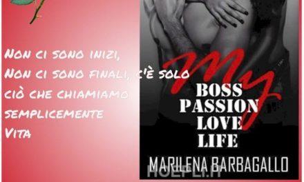 MY BOSS, PASSION, LOVE, LIFE – Marilena Barbagallo, RECENSIONE