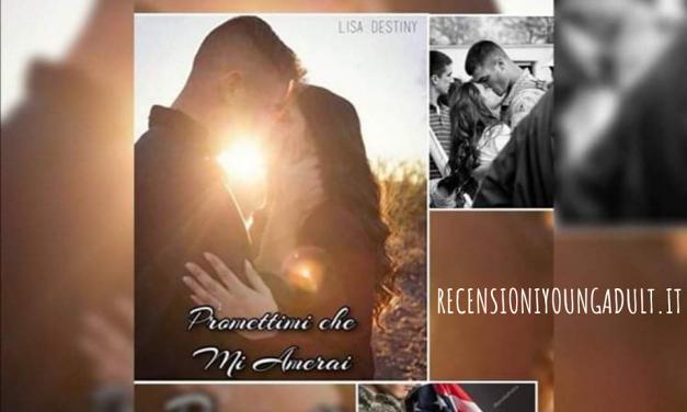 PROMETTIMI CHE MI AMERAI – Lisa Destiny, RECENSIONE