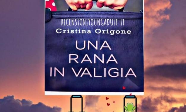 UNA RANA IN VALIGIA – Cristina Origone, RECENSIONE