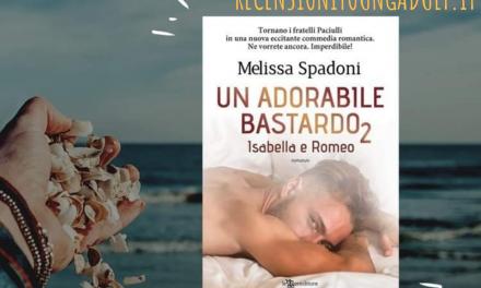 UN ADORABILE BASTARDO 2 – Melissa Spadoni, RECENSIONE