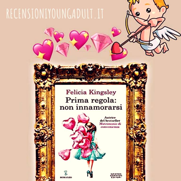 PRIMA REGOLA: NON INNAMORARSI - Felicia Kingsley