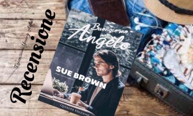 BUONGIORNO ANGELO – Sue Brown, RECENSIONE