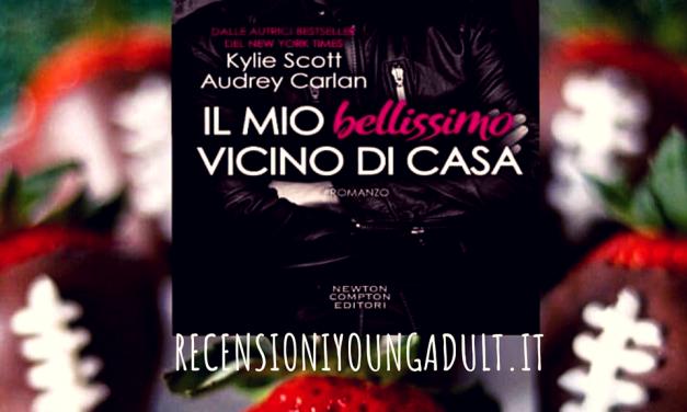 IL MIO BELLISSIMO VICINO DI CASA – Kylie Scott e Audrey Carlan, RECENSIONE