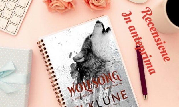 Wolfsong: il canto del lupo – T J Klune, RECENSIONE ANTEPRIMA
